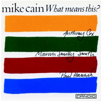 Mike Cain - What Mean's This?