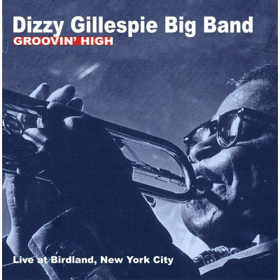 Dizzy Gillespie Big Band - Groovin' High