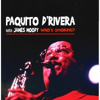 Pacquito D'Rivera - Who's Smoking?
