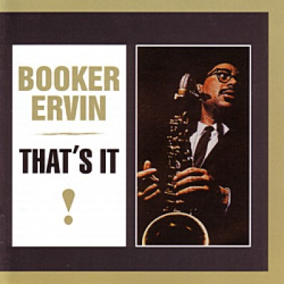 Booker Ervin - That's It!
