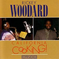 Rickey Woodard - California Cooking