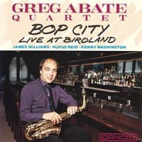 Greg Abate - Bop City, Live at Birdland