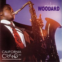 Rickey Woodard - California Cooking #2