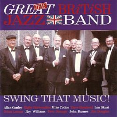 The Great British Jazz Band - Swing That Music!