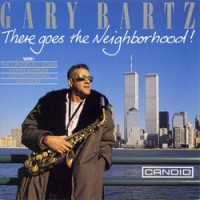 Gary Bartz - There Goes The Neighborhood