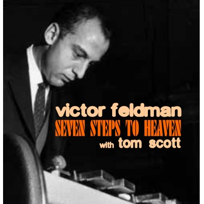 Victor Feldman featuring Tom Scott - Seven Steps To Heaven
