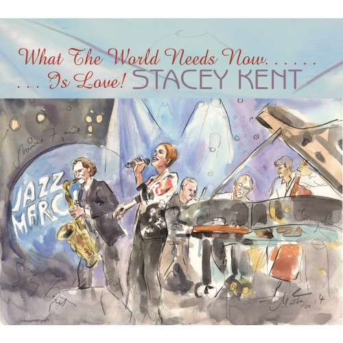 Stacey Kent - What a World Needs
