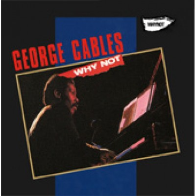 George Cables - Why Not?