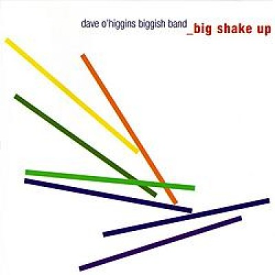 Dave O' Higgins - Big Shake Up