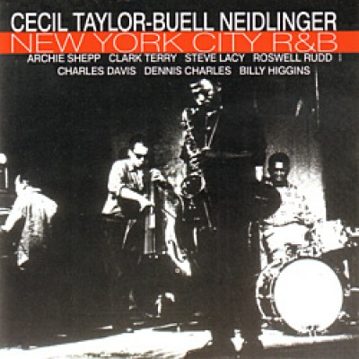 Cecil Taylor & Buell Neidlinger - New York City R & B