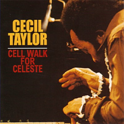 Cecil Taylor & Buell Neidlinger - Cell Walk For Celeste