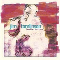 Jim Tomlinson - Brazilan Sketches