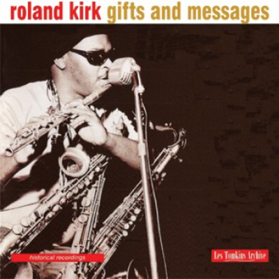 Roland Kirk - Gifts and Messages