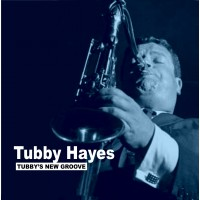 Tubby Hayes - Tubby's New Groove