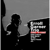 Erroll Garner Trio - Coast To Coast