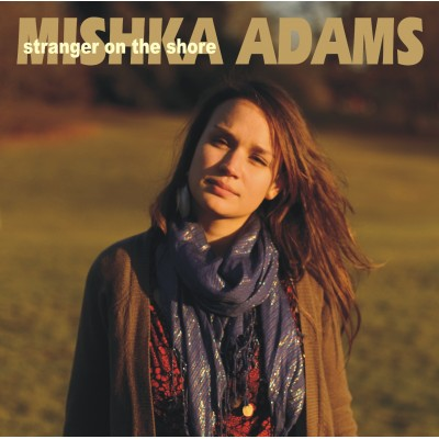 Mishka Adams - Stranger On The Shore