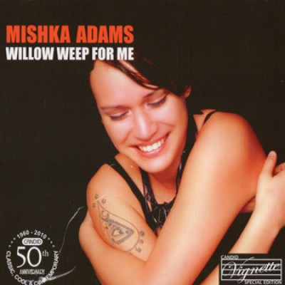 Mishka Adams - Willow Weep For Me