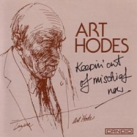 Art Hodes - Keepin' Out of Mischief Now