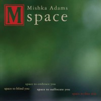 Mishka Adams - Space