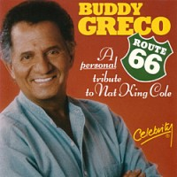 Buddy Greco - Route 66: A Tribute to Nat King Cole