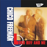 Chico Freeman - Lord Riff And Me