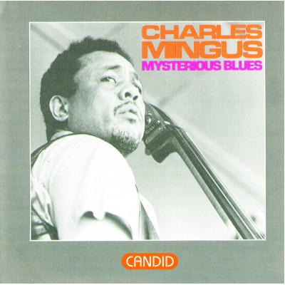 Charles Mingus - Mysterious Blues
