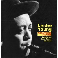 Lester Young - Too Marvellous For Words