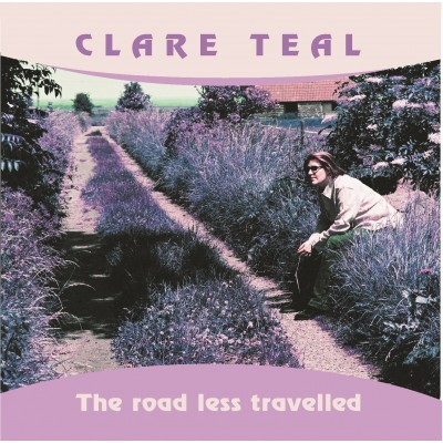 Clare Teal - The Road Less Travelled