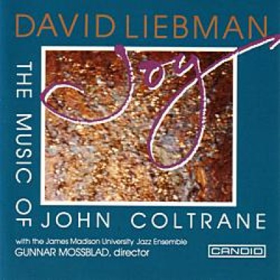 David Liebman - Joy: The Music of Coltrane