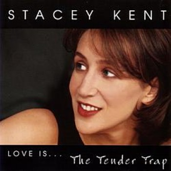 Stacey Kent - The Tender Trap